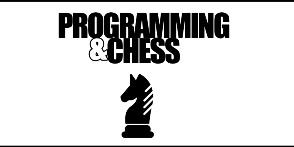 Programming and Chess - DEV Community 👩 💻👨 💻
