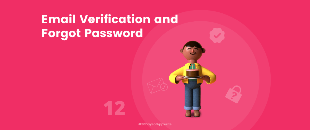 Cover image for #30DaysOfAppwrite : Email Verification and Forgot Password