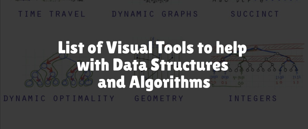 Cover image for List of Visual Tools to help with Data Structures and Algorithms