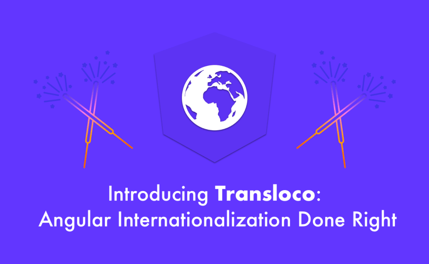 🚀 Introducing Transloco: Angular Internationalization Done Right