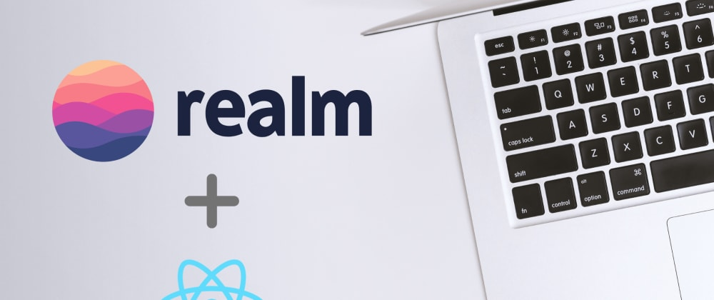 Cover image for How to Integrate MongoDB Realm with React: Part 1