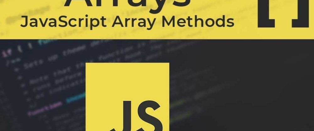 Cover image for 7 Best Array Methods In JavaScript 2021