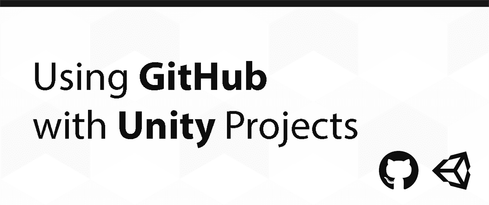 Cover image for Using GitHub with Unity Projects