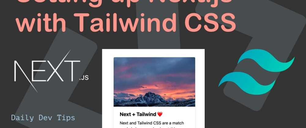 Cover image for Setting up Next.js with Tailwind CSS