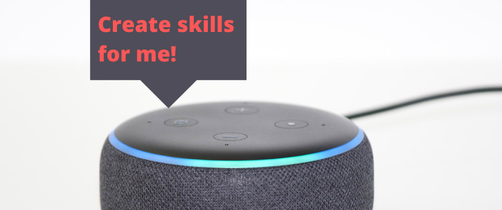 Cover image for Create a *useful* Alexa skill with minimal Python knowledge