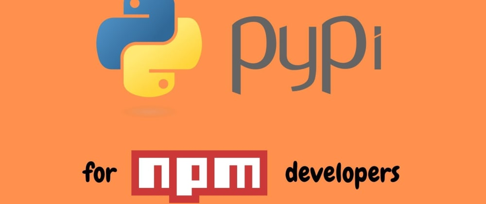 Cover image for PyPi packages decoded for npm developers
