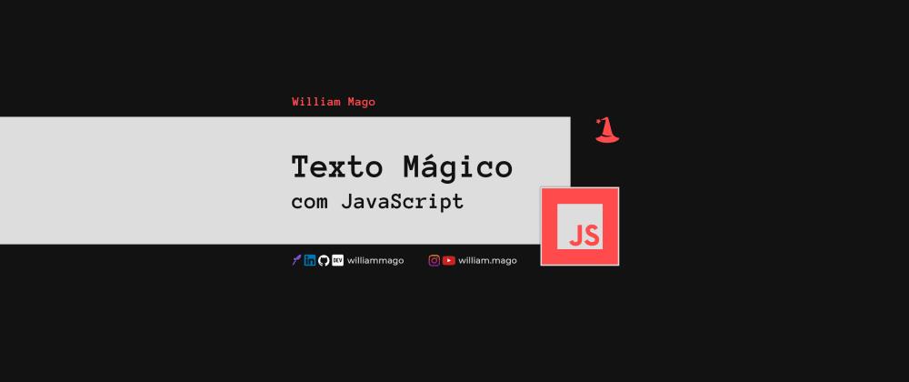 """Cover image for Texto """"mágico"""" escrito  automaticamente com JavaScript"""