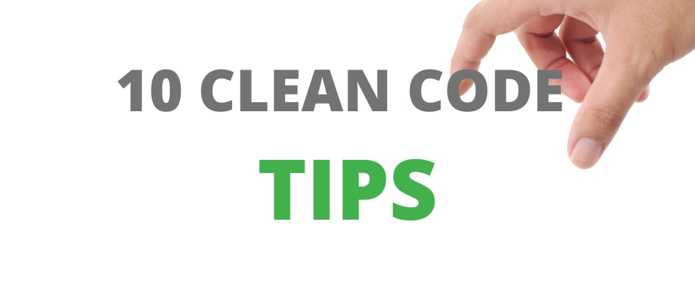 Cover image for 10 Tips For Clean Code