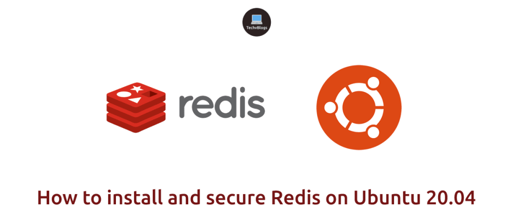 Cover image for How to install and Secure Redis on Ubuntu 20.04
