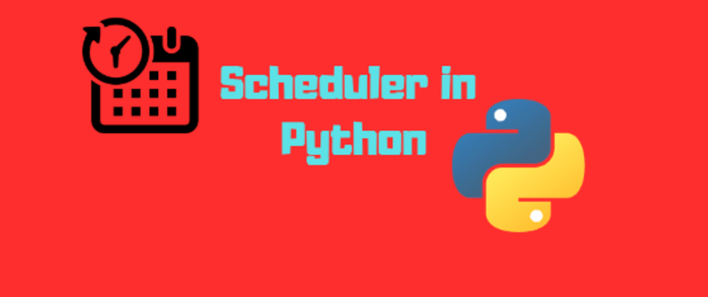Cover image for A Simple Scheduler in Python