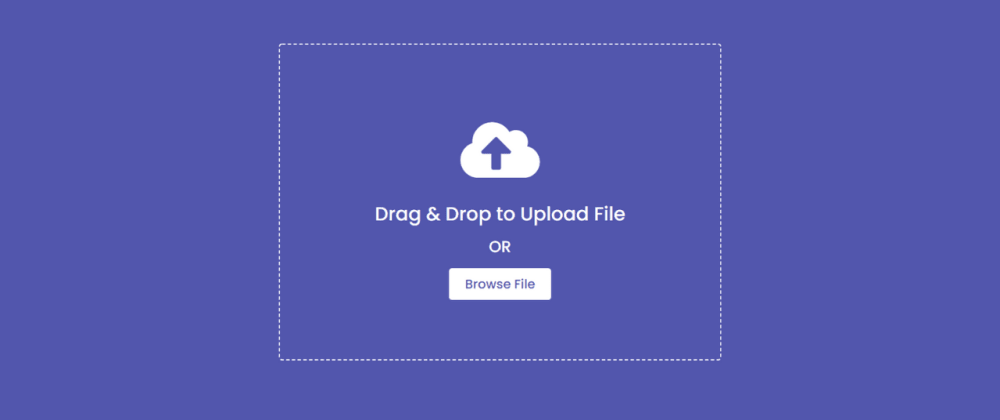 Cover image for Drag & Drop or Browse - File upload Feature using HTML CSS & JavaScript
