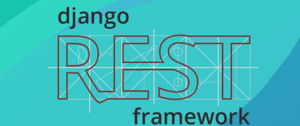 Cover image for Votre première introduction à Django REST Framework