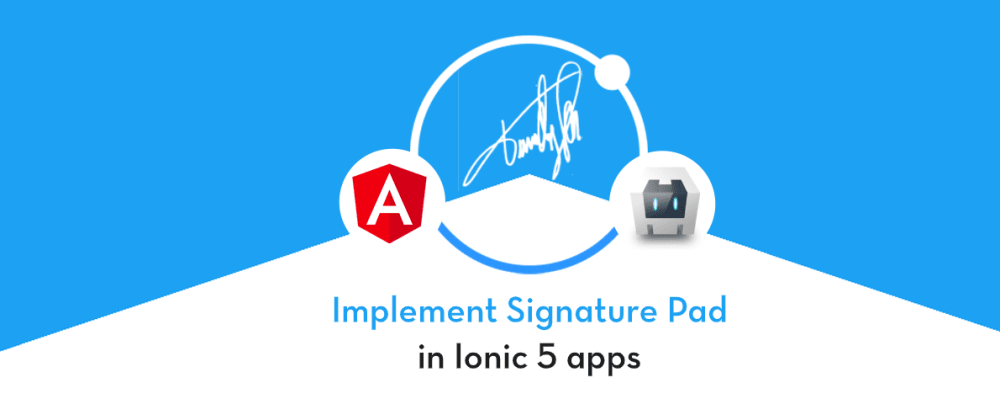 Cover image for Implement Signature Pad in Ionic 5 apps