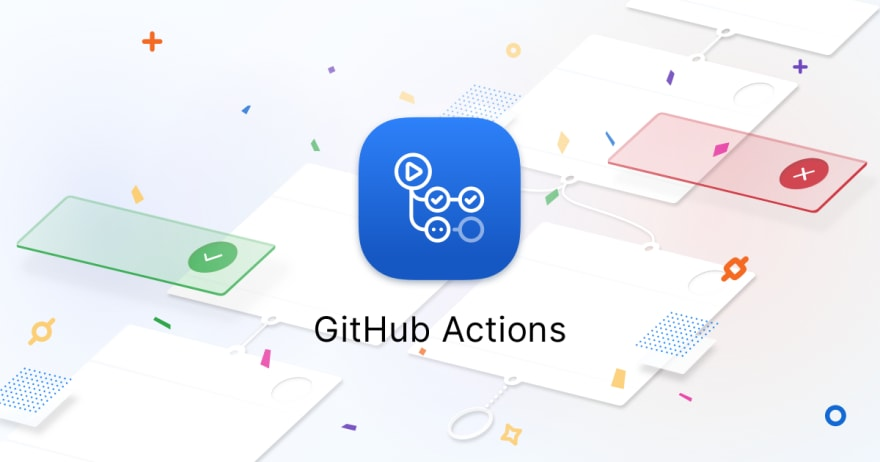 GitHub Actions v2: JS Actions - DEV Community 👩 💻👨 💻