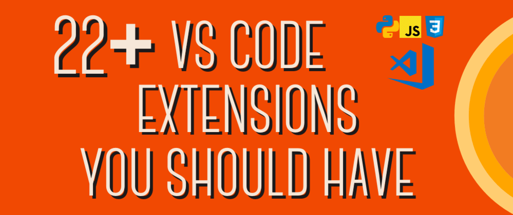 Cover image for 22+ VS Code extension you should have
