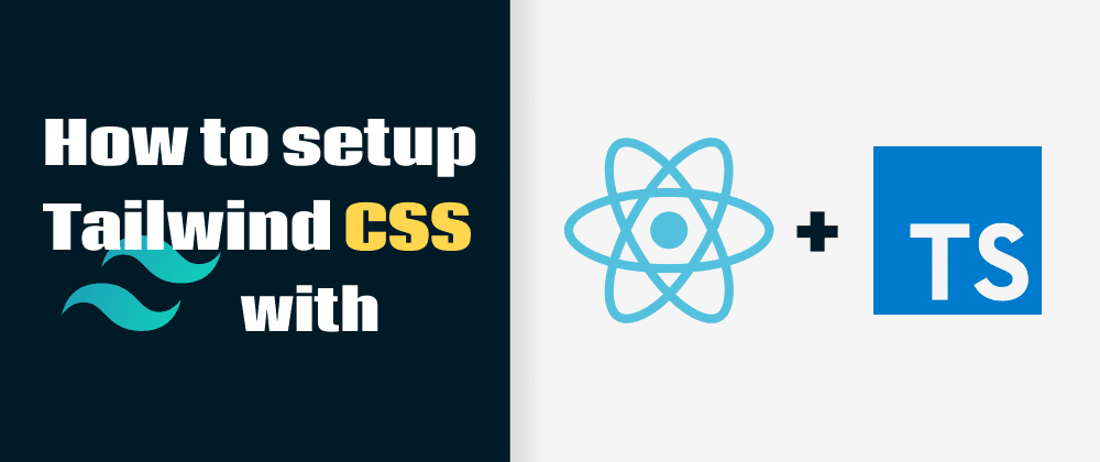 Cover image for How to setup Tailwind CSS with React