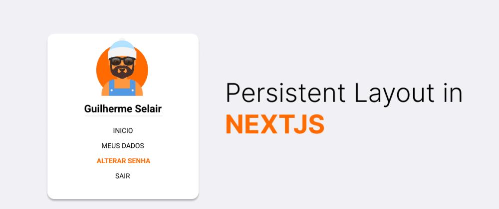 Cover image for Criando um Layout Persistente em NextJS