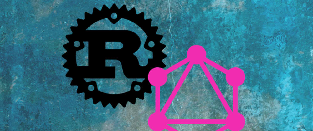 Cover image for How to create a GraphQL server in Rust