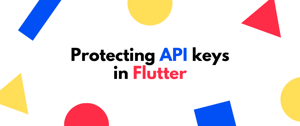 Cover image for Protecting API keys in Flutter
