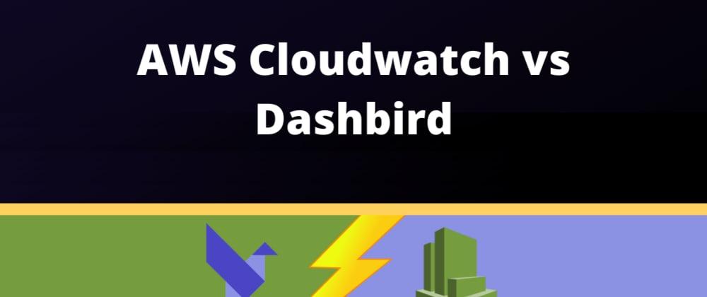 Cover image for AWS CloudWatch vs Dashbird