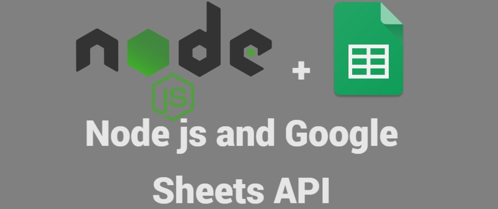 Cover image for Google sheets API and Node.js