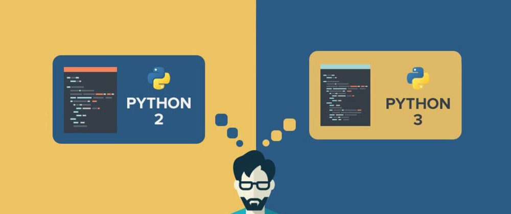 Cover image for Python 2 VS Python 3