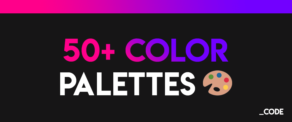 Cover Image for I made 50+ COLOR PALETTES for you to use in your next projects and designs 🎨