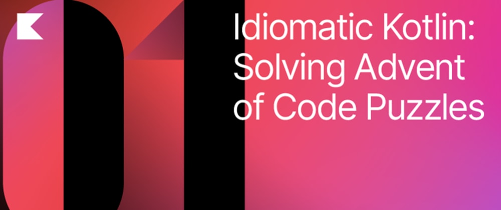 Cover image for Solving Advent of Code Puzzles in Idiomatic Kotlin