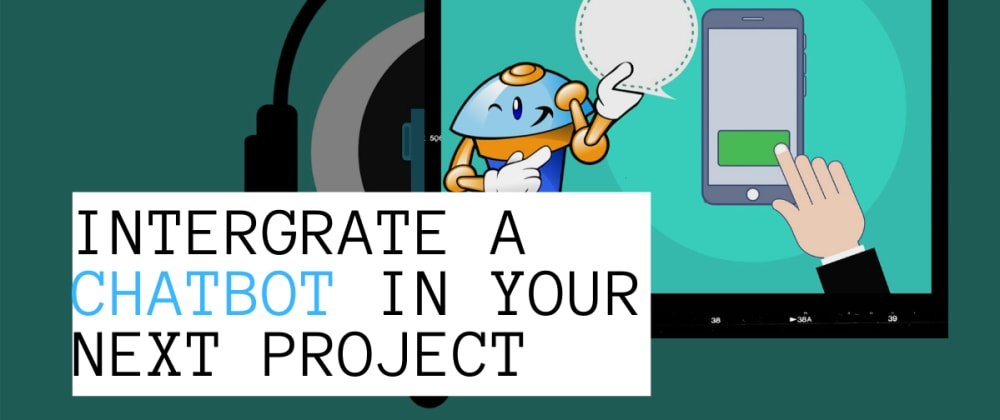 Cover image for Integrating Chatbot into your next project