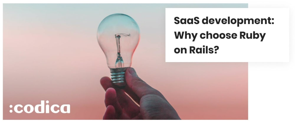 Cover image for Choosing the Right Technology for SaaS Product Development: Benefits of Ruby on Rails