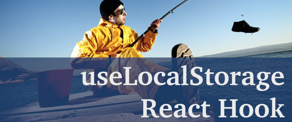 Cover image for Using Local Storage in React with Your Own Custom useLocalStorage Hook
