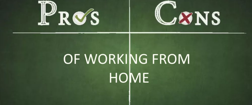 Cover image for What are your pros and cons of working from home