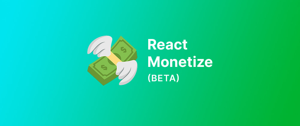 Cover image for react-monetize beta is available now 💸