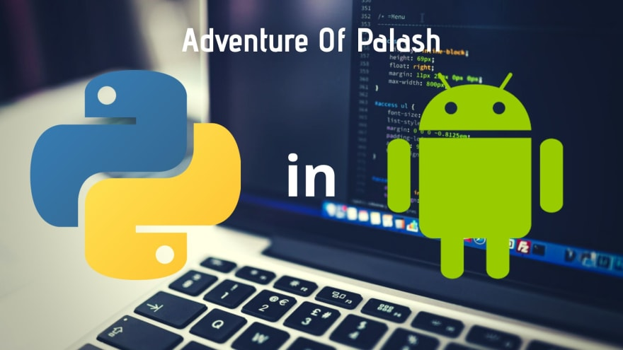 How To Run Python Programs On Android - DEV Community