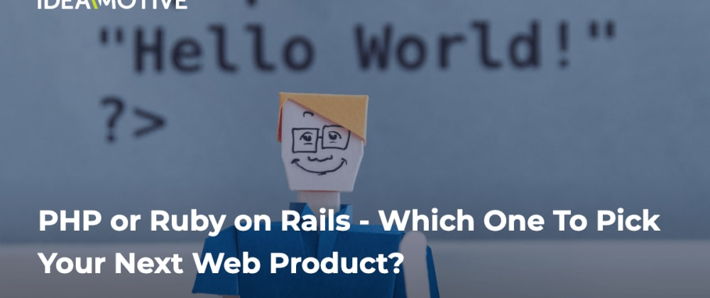 Cover image for PHP or Ruby on Rails – Which One To Pick Your Next Web Product?