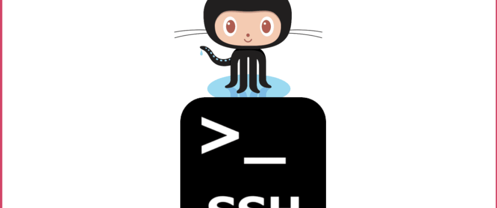 Cover image for Connect To GitHub Using SSH