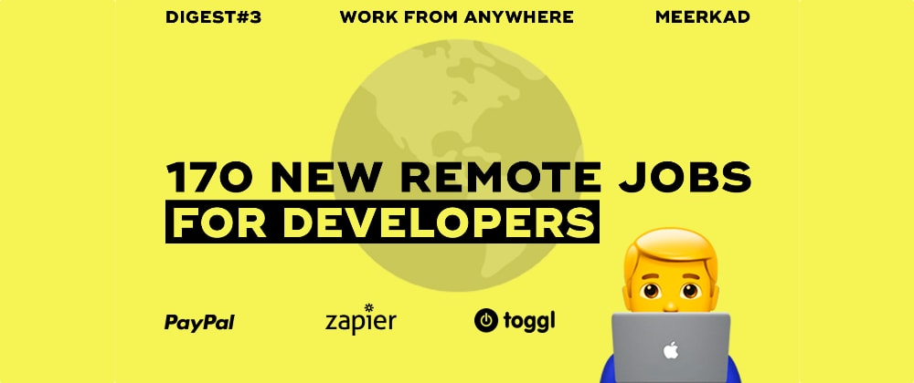 Cover image for 170 new remote jobs for developers at PayPal, Zapier, Toggl, and others