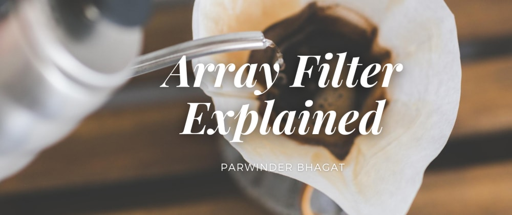 Cover image for Array Filter Explained