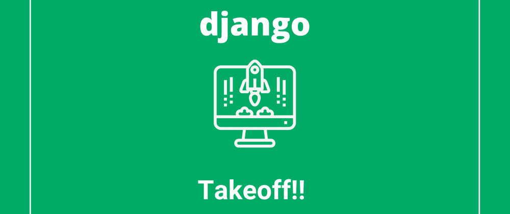 Cover image for Django Takeoff!! Course (2021)