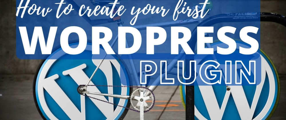 Cover image for How to create your first WordPress plugin