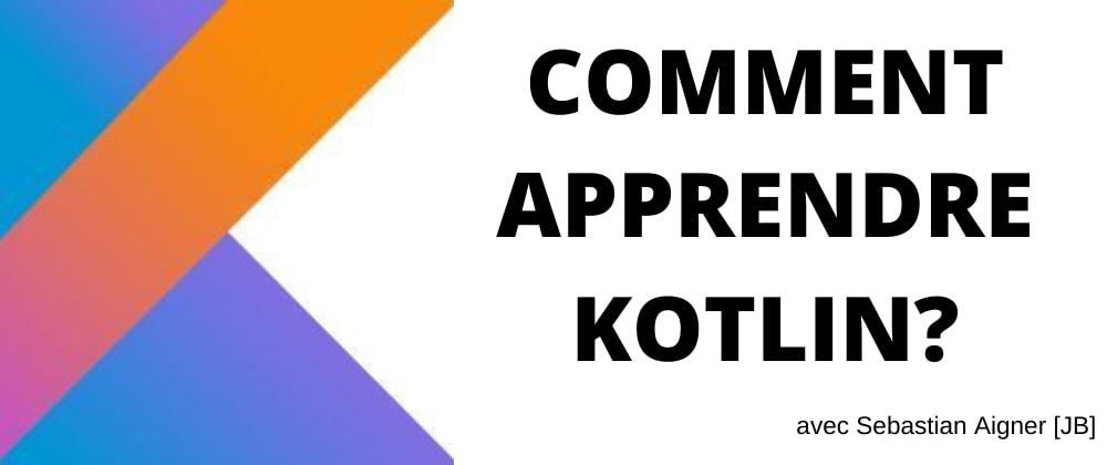 Cover image for Comment apprendre Kotlin? IDE et navigateur, livres et tutoriels, débutants et dev Java
