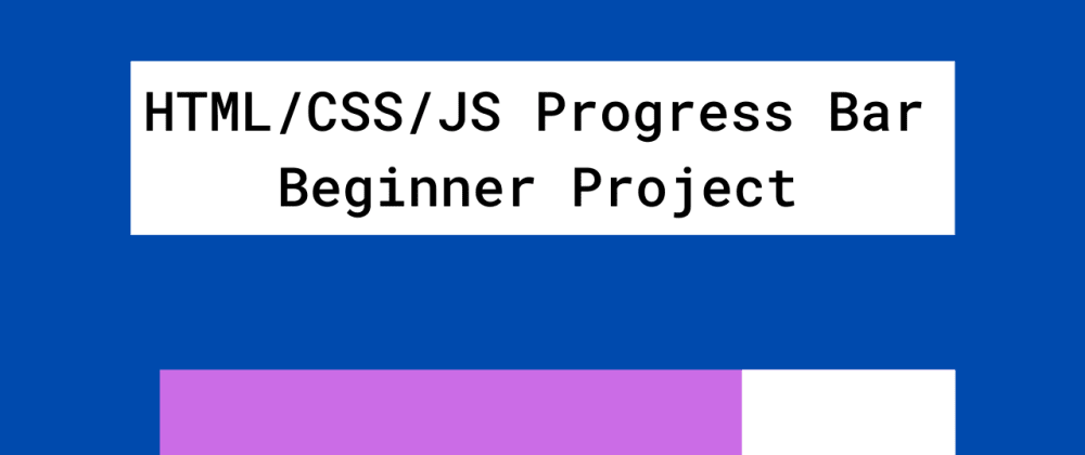 Cover image for Progress Bar Tutorial with Blog Layout- HTML/CSS/ JavaScript Beginner Tutorial(Video)