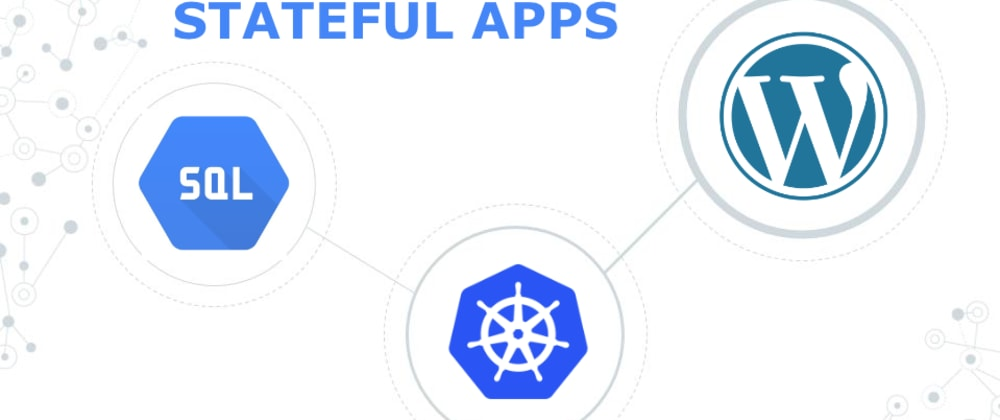 Cover image for Scaling properly a stateful app like Wordpress with Kubernetes Engine and Cloud SQL in Google Cloud