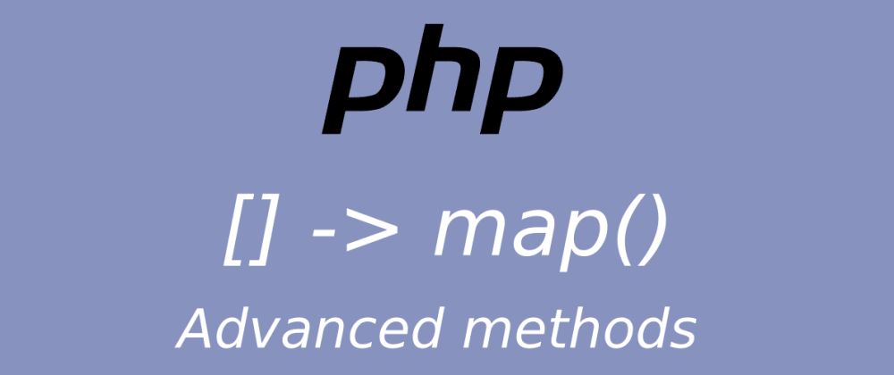 Cover image for PHP Map: Advanced methods