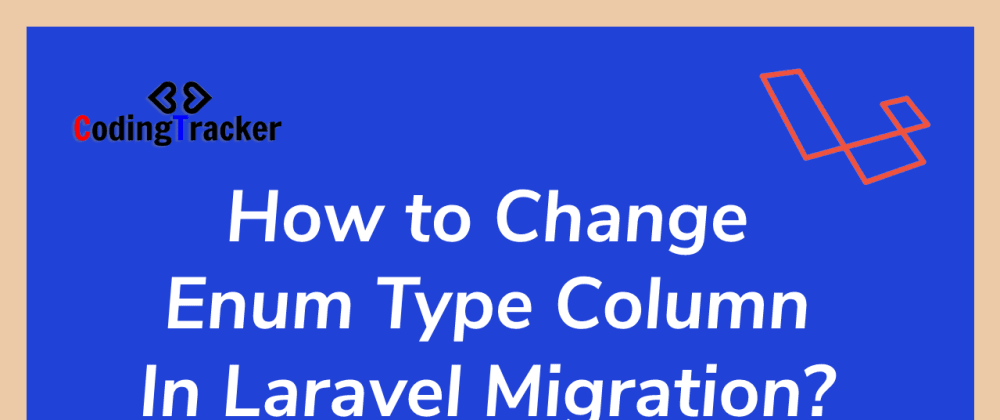 Cover image for How to Change Enum Type Column In Laravel Migration?