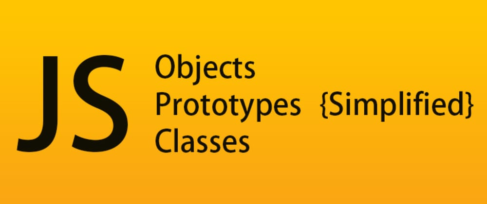 Cover image for JS Objects, Prototypes, and Classes Simplified