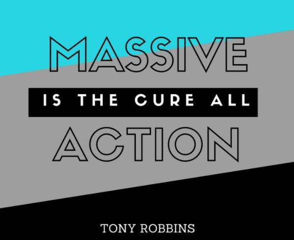 Massive Action is the Cure-All - Tony Robbins