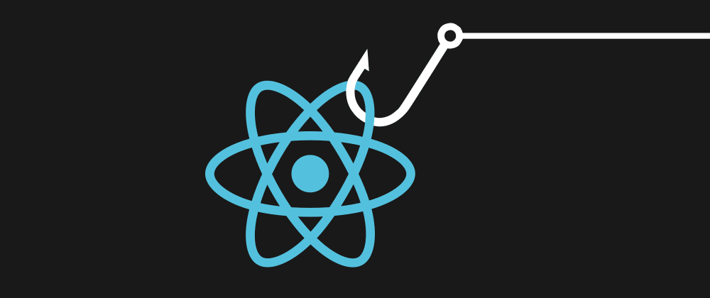 Cover image for Explain React Hooks like I'm (?)