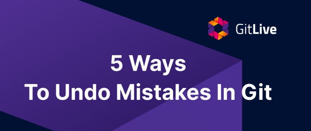 Cover Image for 5 Ways To Undo Mistakes In Git