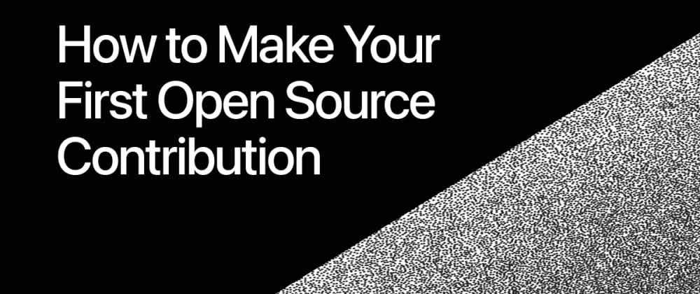 Cover Image for How to Make Your First Open Source Contribution